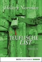 Teuflische List - Thriller ebook by Hilary Norman, Rainer Schumacher
