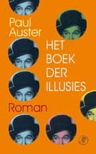 Het boek der illusies ebook by Paul Auster, Mea Flothuis