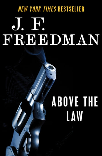 Above the Law ebook by J. F. Freedman
