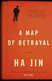 A Map of Betrayal - A Novel ebook by Ha Jin