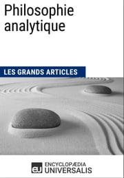 Philosophie analytique - (Les Grands Articles d'Universalis) ebook by Encyclopaedia Universalis