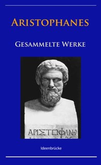 Aristophanes - Gesammelte Werke ebook by - Aristophanes