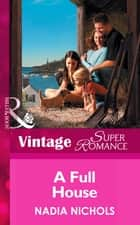 A Full House (Mills & Boon Vintage Superromance) (You, Me & the Kids, Book 6) ebook by Nadia Nichols