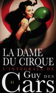 Guy des Cars 41 La Dame du cirque ebook by Guy Cars des