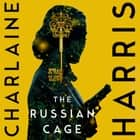 The Russian Cage audiobook by Charlaine Harris