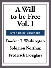 A Will to Be Free ebook by Booker T. Washington