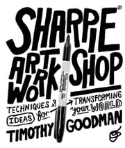 Sharpie Art Workshop - Techniques and Ideas for Transforming Your World ebook by Timothy Goodman