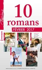10 romans Passions (nº640 à 644 - Février 2017) ebook by Collectif
