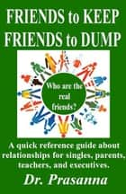 Friends to Keep Friends to Dump ebook by Prasanna Mudra