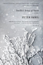 Smilla's Sense of Snow - A Novel ebook by Peter Høeg