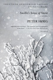 Smilla's Sense of Snow - A Novel ebook by Peter Høeg,Tiina Nunnally