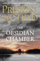 The Obsidian Chamber eBook von Douglas Preston,Lincoln Child