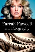 Farrah Fawcett Mini Biography ebook by eBios