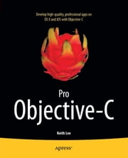 Pro Objective-C ebook by Keith Lee