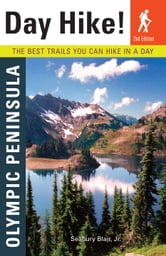 Day Hike! Olympic Peninsula, 2nd Edition - The Best Trails You Can Hike in a Day ebook by Seabury Blair