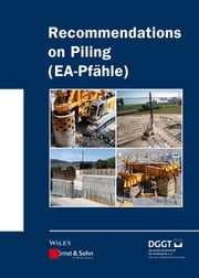 Recommendations on Piling (EA Pfähle) ebook by Alan Johnson,Deutsche Gesellschaft für Geotechnik e.V. / German Geotechnical Society