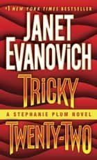 Tricky Twenty-Two ebook by Janet Evanovich
