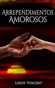 Arrependimentos Amorosos ebook by Leroy Vincent