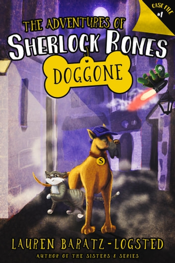 Adventures of Sherlock Bones: Doggone ebook by Lauren Baratz-Logsted