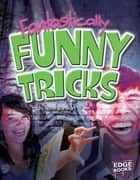 Fantastically Funny Tricks ebook by Norm Barnhart