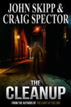 The Cleanup ebook by John Skipp, Craig Spector