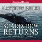 Scarecrow Returns audiobook by Matthew Reilly