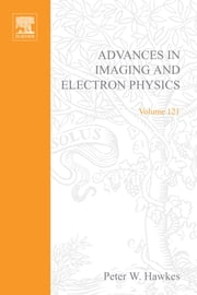 Advances in Imaging and Electron Physics ebook by Hawkes, Peter W.