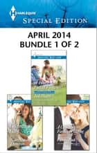 Harlequin Special Edition April 2014 - Bundle 1 of 2 ebook by Judy Duarte,Victoria Pade,Nancy Robards Thompson