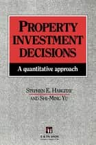 Property Investment Decisions - A quantitative approach ebook by S Hargitay, S. Hargitay, S-M Yu