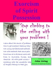 Exorcism of Spirit Possession ebook by Holistic Intuition Society