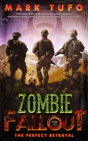 Zombie Fallout 13: The Perfect Betrayal ebook by Mark Tufo