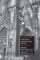 Antisemitism, Christian Ambivalence, and the Holocaust ebook by Kevin P. Spicer
