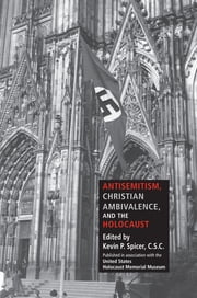 Antisemitism, Christian Ambivalence, and the Holocaust ebook by