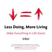 Less Doing, More Living - Make Everything in Life Easier ebook by Ari Meisel