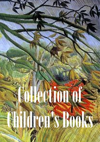 Collection of Children's Books ebook by Frances Hodgson Burnett,Hans Christian Andersen,Louisa May Alcott