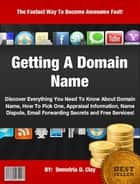 Getting A Domain Name ebook by Demetria D. Clay