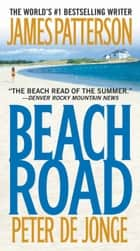 Beach Road ebook by James Patterson,Peter de Jonge