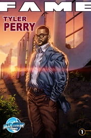Fame: Tyler Perry ebook by CR Ward,Steven Wilcox