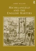 Michelangelo and the English Martyrs ebook by Anne Dillon