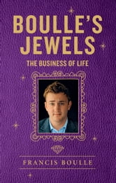 Boulle's Jewels - The Business of Life ebook by Francis Boulle