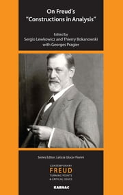 "On Freud's ""Constructions in Analysis"" ebook by Thierry Bokanowski,Sergio Lewkowicz"