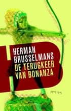 Terugkeer van Bonanza ebook by Herman Brusselmans