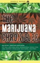 The Marijuana Chronicles ebook by Jonathan Santlofer