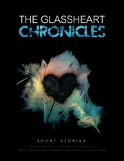 The Glassheart Chronicles ebook by Courtney Cole