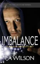 Imbalance - The Quinn Larson Quests Book 4 ebook by P A Wilson