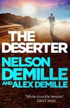 The Deserter ebook by Nelson DeMille, Alex DeMille
