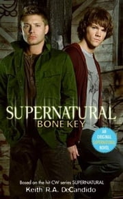 Supernatural: Bone Key 電子書籍 Keith R.A. DeCandido