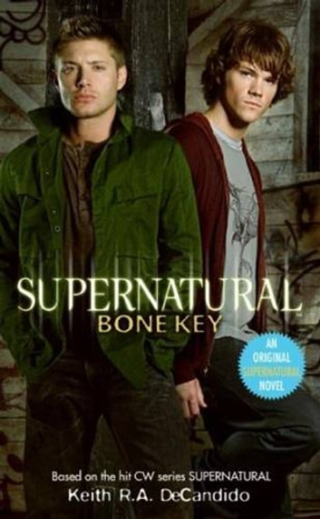Supernatural: Bone Key ebook by Keith R.A. DeCandido