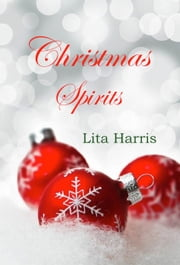 Christmas Spirits ebook by Lita Harris
