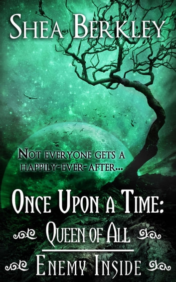 Once Upon a Time: Queen of All, Enemy Inside ebook by Shea Berkley